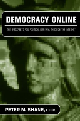 Democracy Online: The Prospects for Political Renewal Through the Internet (Paperback) book cover