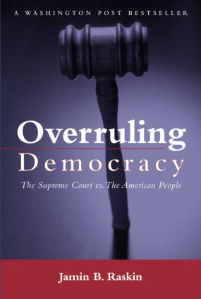 Overruling Democracy: The Supreme Court versus The American People (Paperback) book cover