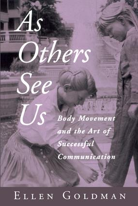 As Others See Us: Body Movement and the Art of Successful Communication, 1st Edition (Paperback) book cover