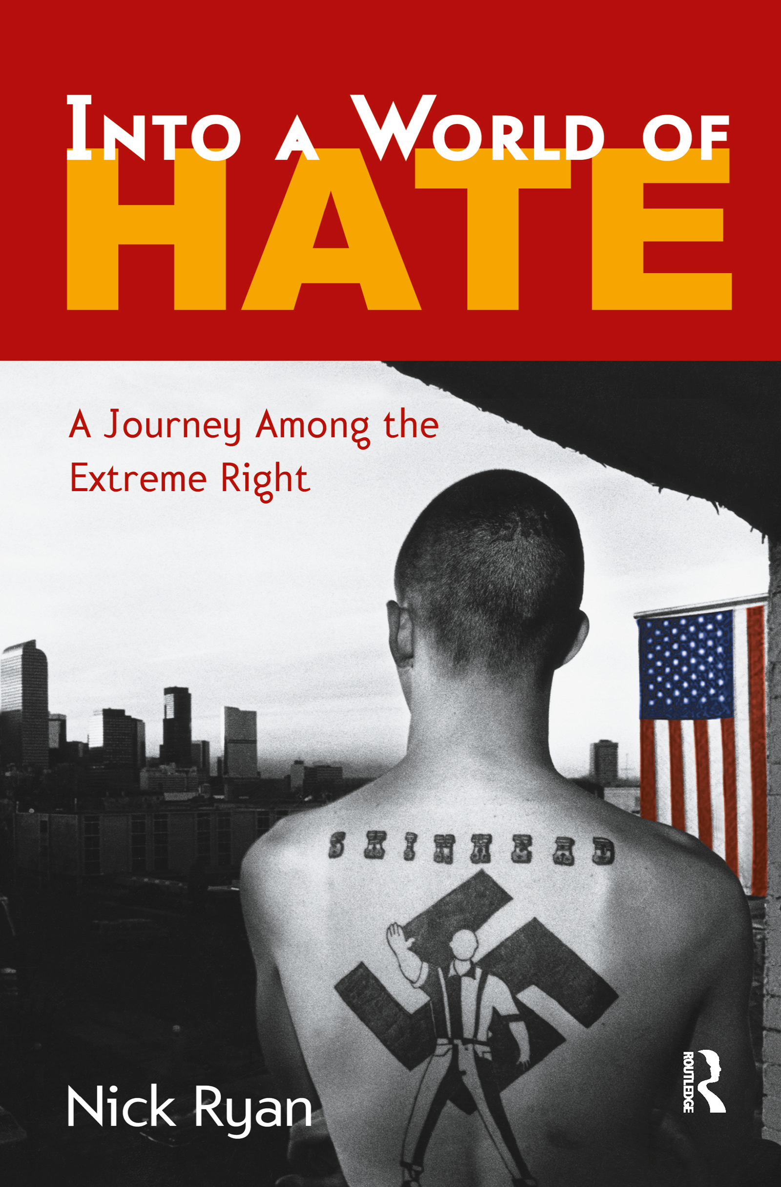 Into a World of Hate: A Journey Among the Extreme Right, 1st Edition (Hardback) book cover