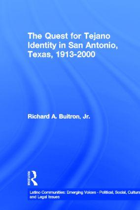 The Quest for Tejano Identity in San Antonio, Texas, 1913-2000 (Hardback) book cover
