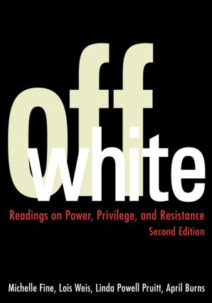Off White: Readings on Power, Privilege, and Resistance, 2nd Edition (Paperback) book cover