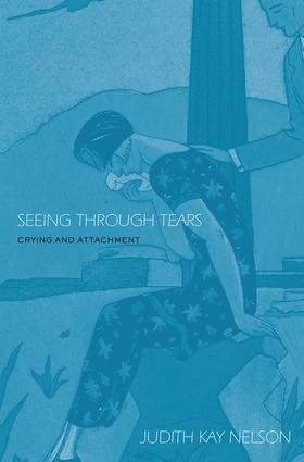 Seeing Through Tears: Crying and Attachment (Paperback) book cover