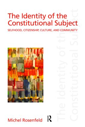 The Identity of the Constitutional Subject: Selfhood, Citizenship, Culture, and Community book cover