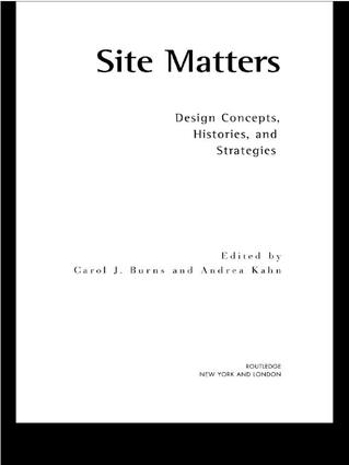 Site Matters: Design Concepts, Histories and Strategies, 1st Edition (Hardback) book cover