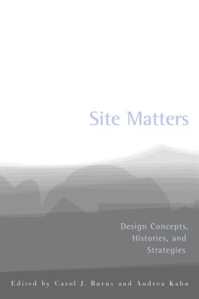 Site Matters: Design Concepts, Histories and Strategies, 1st Edition (Paperback) book cover