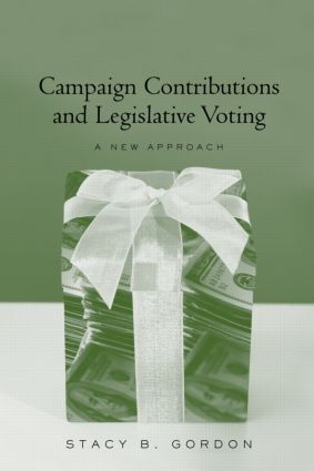 Campaign Contributions and Legislative Voting: A New Approach (Paperback) book cover