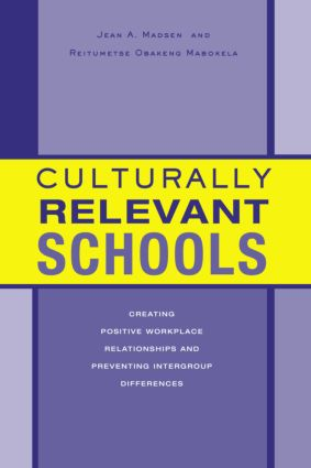 Culturally Relevant Schools: Creating Positive Workplace Relationships and Preventing Intergroup Differences, 1st Edition (Paperback) book cover