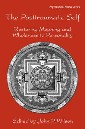 The Posttraumatic Self: Restoring Meaning and Wholeness to Personality book cover