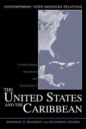 The United States and the Caribbean: Transforming Hegemony and Sovereignty (Paperback) book cover