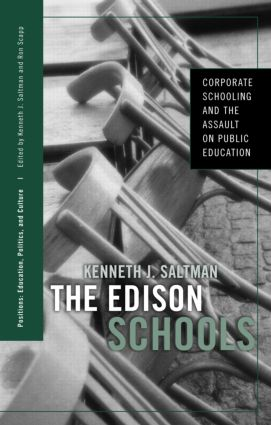 The Edison Schools: Corporate Schooling and the Assault on Public Education book cover