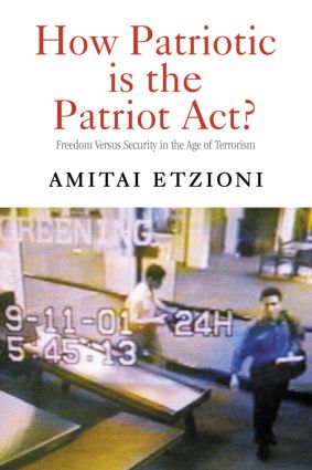 How Patriotic is the Patriot Act?: Freedom Versus Security in the Age of Terrorism, 1st Edition (Hardback) book cover