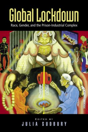 Global Lockdown: Race, Gender, and the Prison-Industrial Complex, 1st Edition (Paperback) book cover