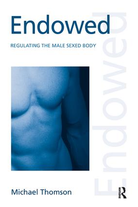 Endowed: Regulating the Male Sexed Body book cover