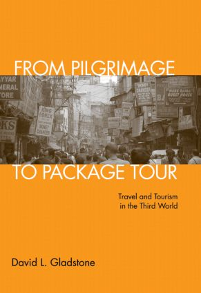 From Pilgrimage to Package Tour: Travel and Tourism in the Third World book cover