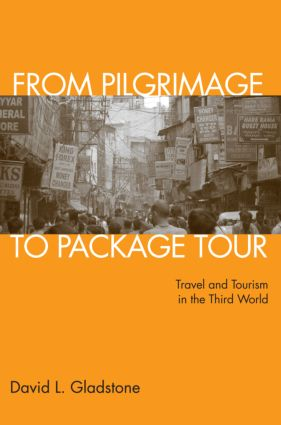 From Pilgrimage to Package Tour: Travel and Tourism in the Third World, 1st Edition (Paperback) book cover
