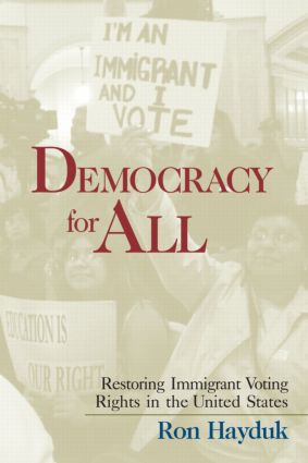 Democracy for All: Restoring Immigrant Voting Rights in the U.S. (Paperback) book cover