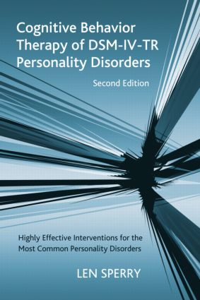 Cognitive Behavior Therapy of DSM-IV-TR Personality Disorders: Highly Effective Interventions for the Most Common Personality Disorders, Second Edition (Hardback) book cover