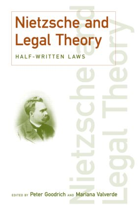 Nietzsche and Legal Theory: Half-Written Laws book cover