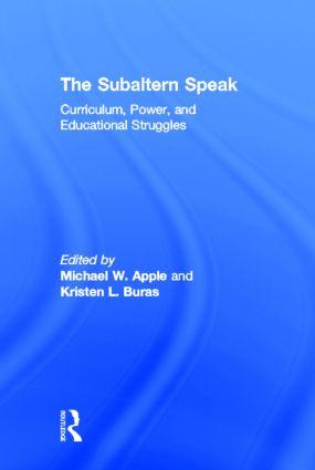The Subaltern Speak: Curriculum, Power, and Educational Struggles, 1st Edition (Hardback) book cover