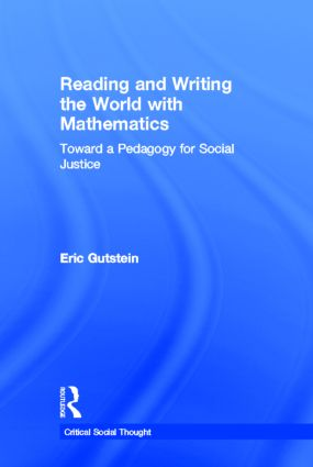 Reading and Writing the World with Mathematics: Toward a Pedagogy for Social Justice book cover