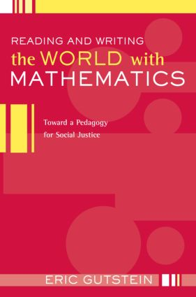 Reading and Writing the World with Mathematics: Toward a Pedagogy for Social Justice (Paperback) book cover