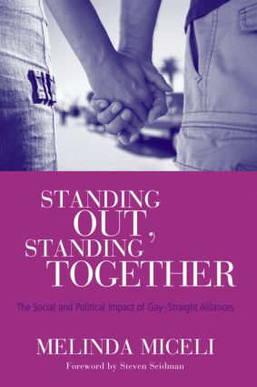 Standing Out, Standing Together: The Social and Political Impact of Gay-Straight Alliances, 1st Edition (Paperback) book cover
