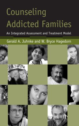 Counseling Addicted Families: An Integrated Assessment and Treatment Model, 1st Edition (Hardback) book cover
