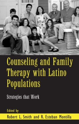 Counseling and Family Therapy with Latino Populations: Strategies that Work (Hardback) book cover