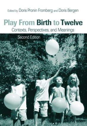 Play from Birth to Twelve: Contexts, Perspectives, and Meanings, 2nd Edition (Paperback) book cover