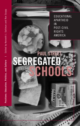Segregated Schools: Educational Apartheid in Post-Civil Rights America (Paperback) book cover