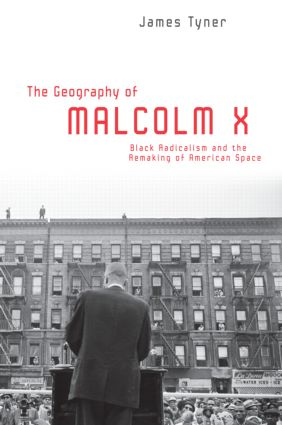 The Geography of Malcolm X: Black Radicalism and the Remaking of American Space (Paperback) book cover