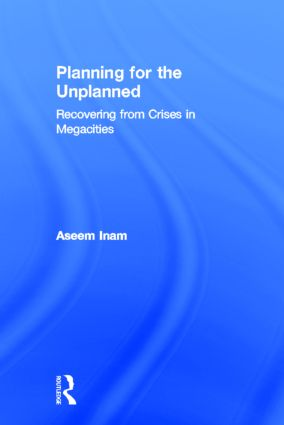 Planning for the Unplanned: Recovering from Crises in Megacities book cover