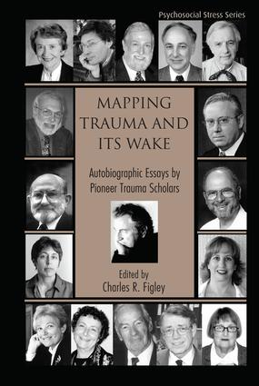 Mapping Trauma and Its Wake: Autobiographic Essays by Pioneer Trauma Scholars (Hardback) book cover