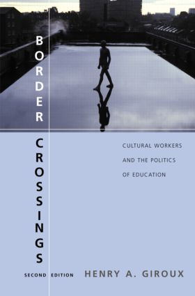 Border Crossings: Cultural Workers and the Politics of Education, 2nd Edition (e-Book) book cover