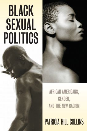 Black Sexual Politics: African Americans, Gender, and the New Racism (Paperback) book cover