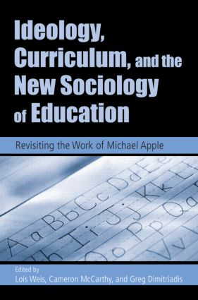 Ideology, Curriculum, and the New Sociology of Education