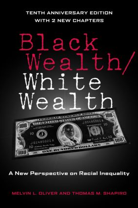Black Wealth / White Wealth: A New Perspective on Racial Inequality, 2nd Edition (Hardback) book cover