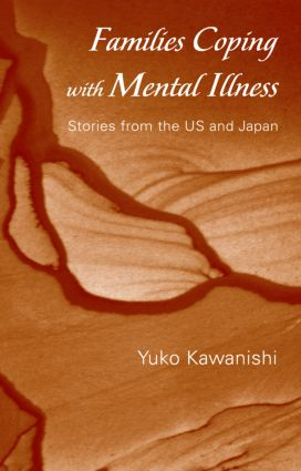 Families Coping with Mental Illness: Stories from the US and Japan (Hardback) book cover