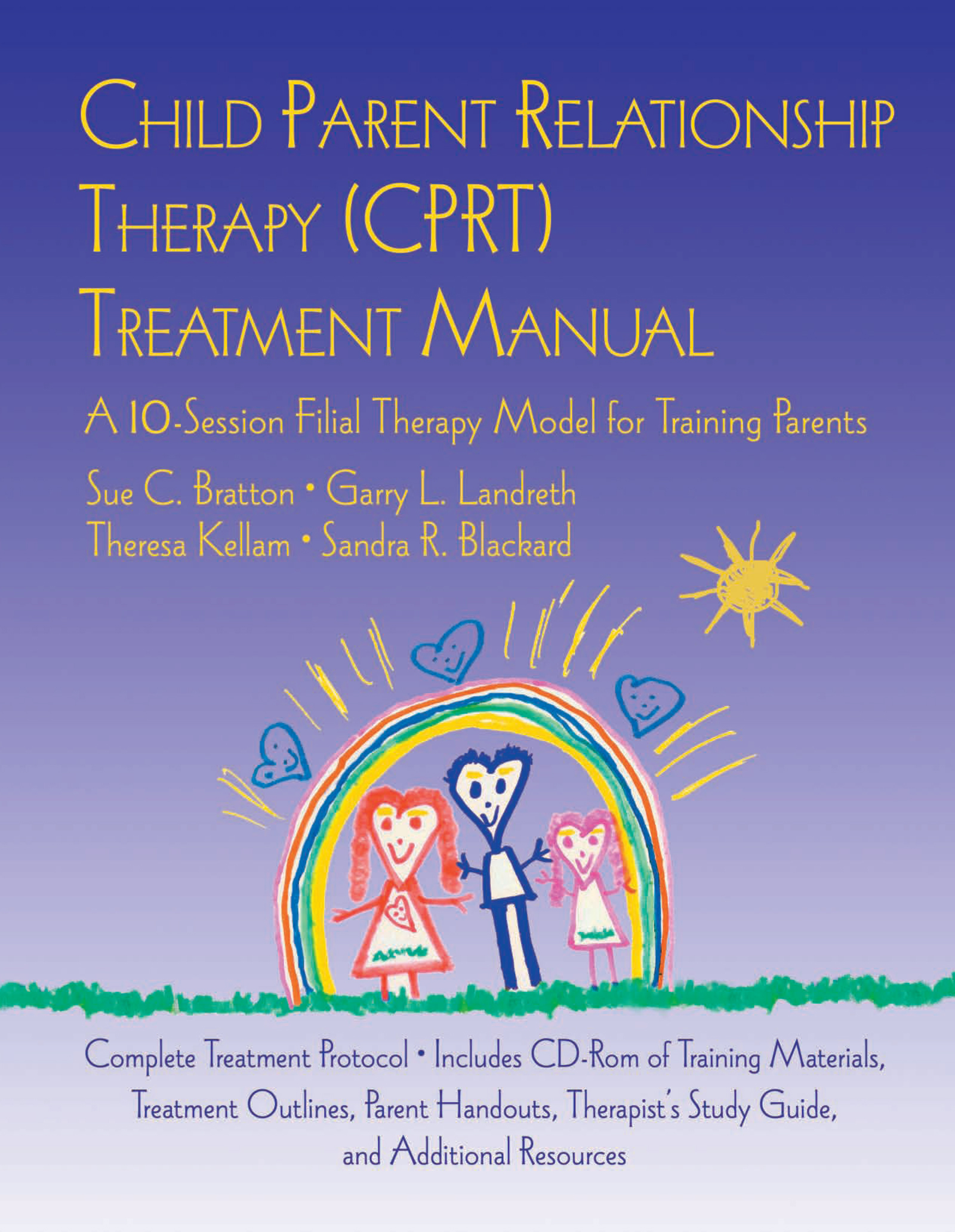 Child Parent Relationship Therapy (CPRT) Treatment Manual: A 10-Session Filial Therapy Model for Training Parents (Paperback) book cover