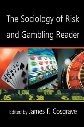 The Sociology of Risk and Gambling Reader: 1st Edition (Paperback) book cover