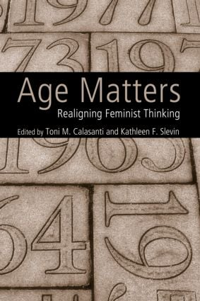 Age Matters: Re-Aligning Feminist Thinking, 1st Edition (Paperback) book cover
