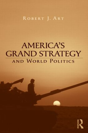 America's Grand Strategy and World Politics (Paperback) book cover