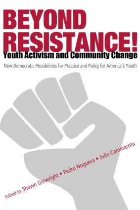 Beyond Resistance! Youth Activism and Community Change: New Democratic Possibilities for Practice and Policy for America's Youth book cover