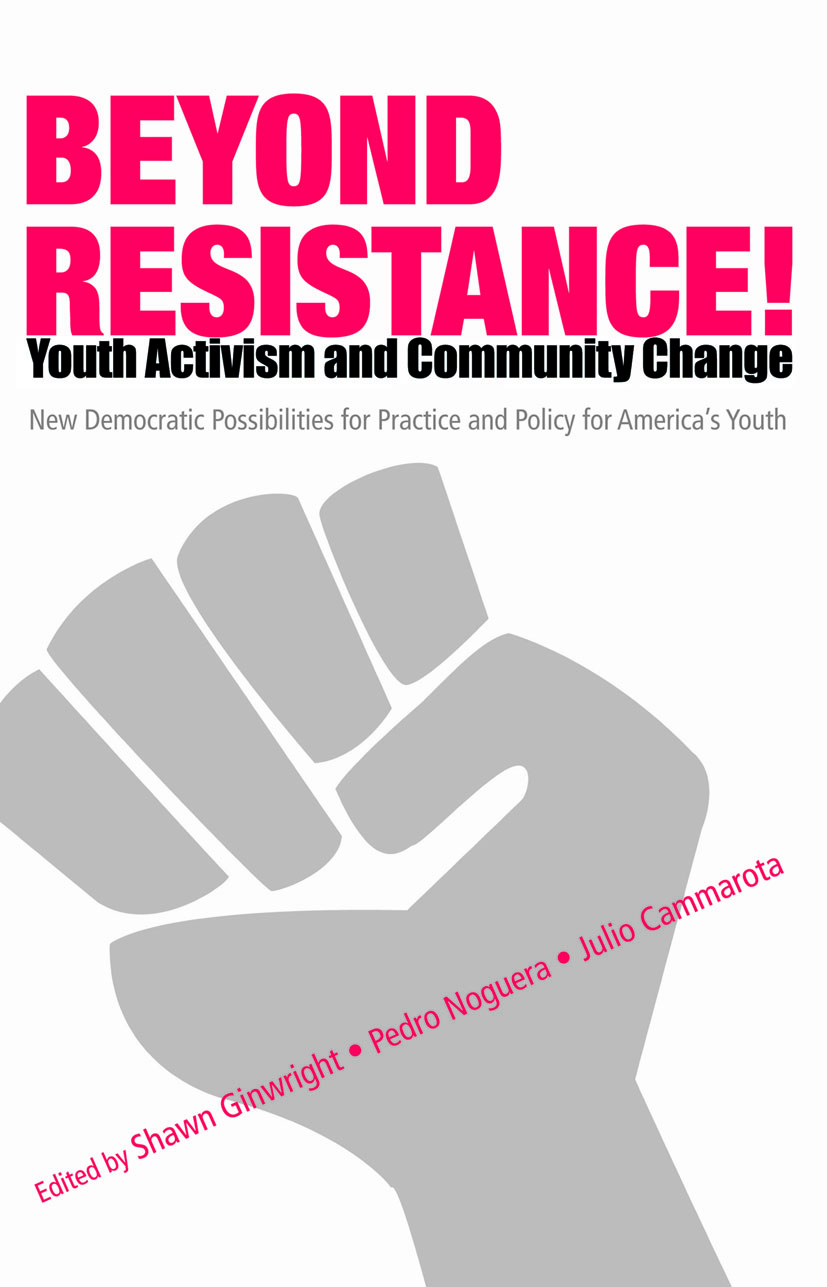 Beyond Resistance! Youth Activism and Community Change: New Democratic Possibilities for Practice and Policy for America's Youth (Paperback) book cover