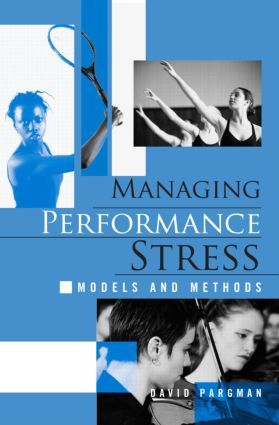 Managing Performance Stress: Models and Methods (Paperback) book cover