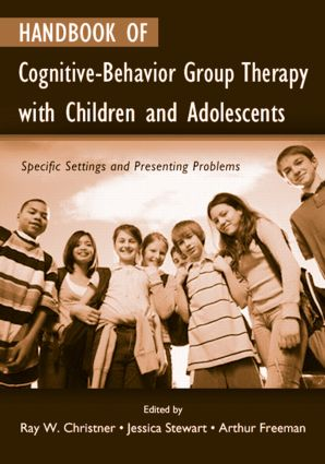Handbook of Cognitive-Behavior Group Therapy with Children and Adolescents: Specific Settings and Presenting Problems (Hardback) book cover