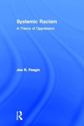 Systemic Racism: A Theory of Oppression, 1st Edition (Hardback) book cover