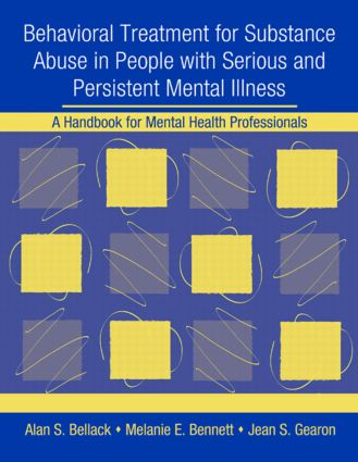 Behavioral Treatment for Substance Abuse in People with Serious and Persistent Mental Illness: A Handbook for Mental Health Professionals (Paperback) book cover