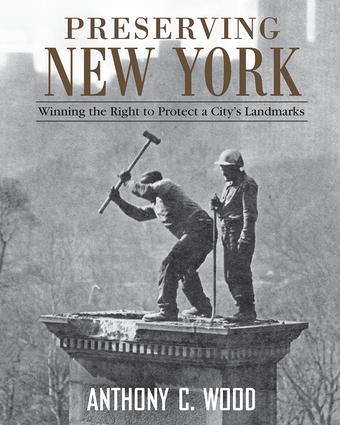 Preserving New York: Winning the Right to Protect a City's Landmarks (Hardback) book cover